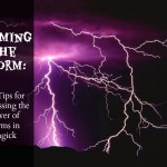 Claiming the Storm: 5 Tips for Harnessing the Power of Storms in Magick