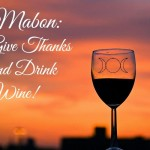 Mabon: Give Thanks and Drink Wine!