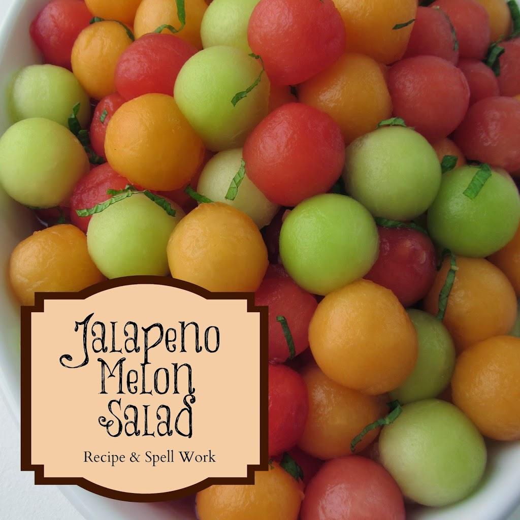 Jalapeno Melon Salad Spellwork