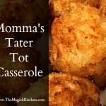 Momma's Tater Tot Casserole