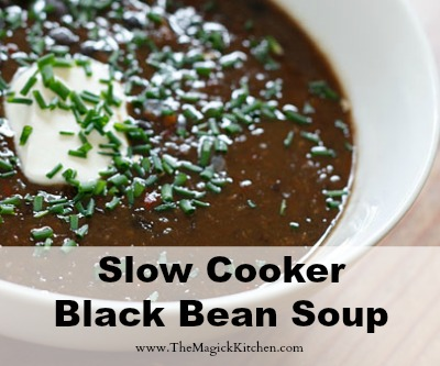The Magick Kitchen Slow Cooker Black Bean Soup