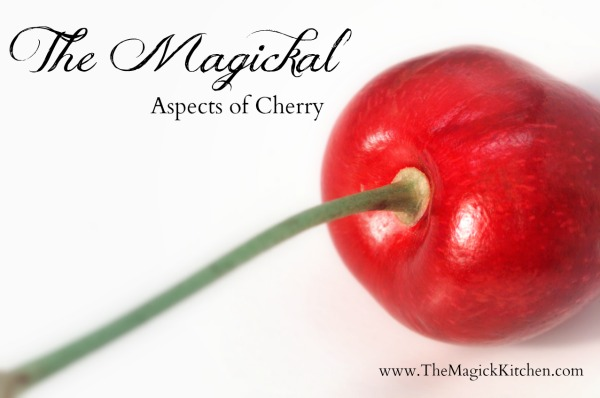 Magickal Aspects of Cherry from The Magick Kitchen