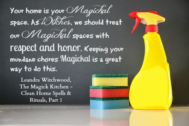 The Magick Kitchen Clean Home Spells & Rituals, Part 1