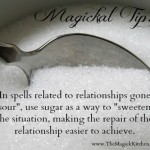 Magickal Tip, A Spoonful of Sugar