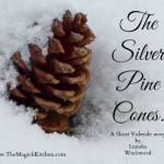The Silver Pine Cones.  A Short Yuletide story.