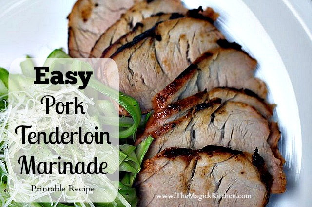 Easy Roasted Pork Tenderloin Marinade The Magick Kitchen Printable Recipe