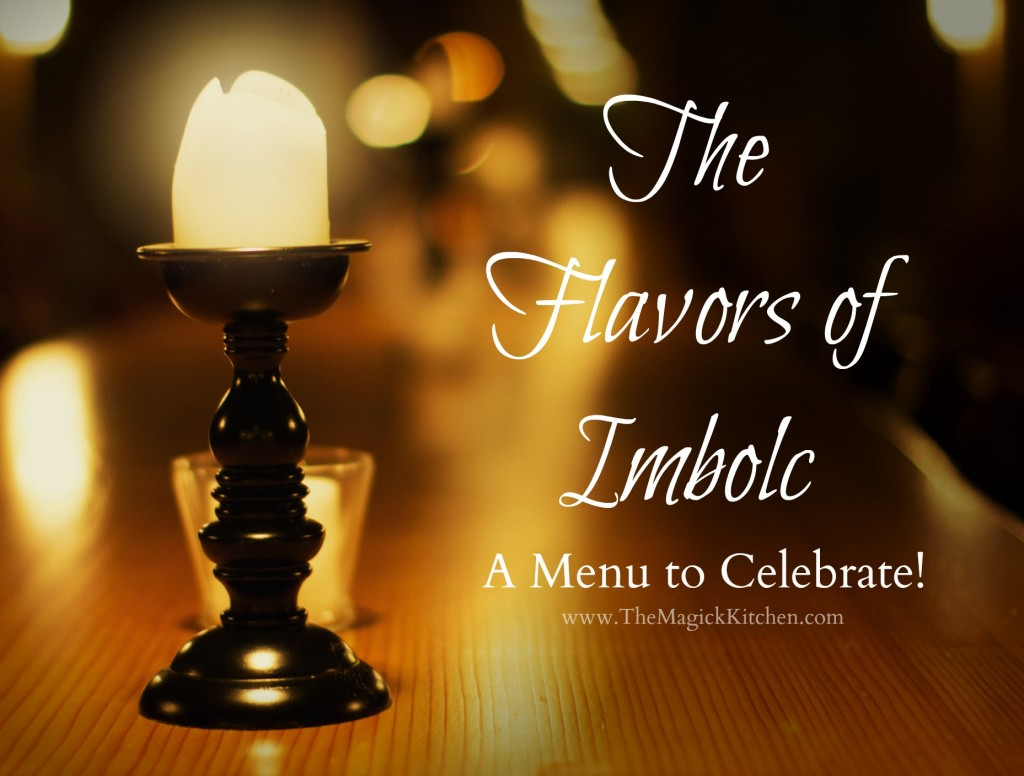 The Flavors of Imbolc A Menu to Celebrate The Magick Kitchen
