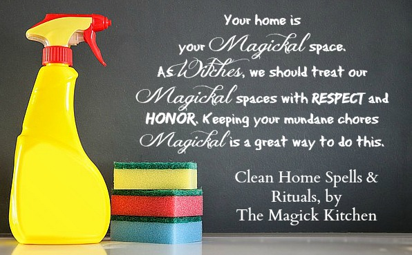 The Magick Kitchen Clean Home Spells & Rituals