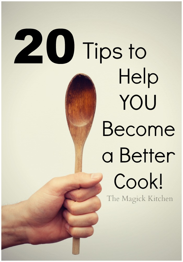 20 Tips to Help YOU become a Better Cook700x1000