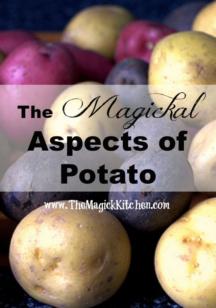 The Magickal Aspects of Potato The Magick Kitchen