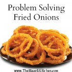 Problem Solving Fried Onions