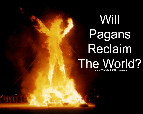 Will Pagans Reclaim The World The Magick Kitchen