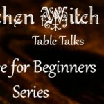 Kitchen Witch Table Talks Episode 6: Educate Yourself