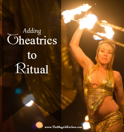 Adding Theatrics to Ritual