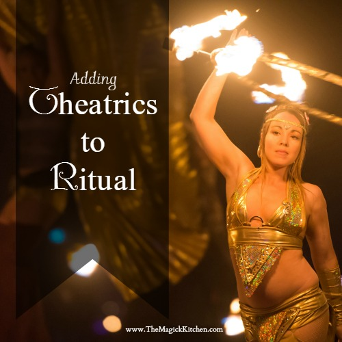 Adding Theatrics to Ritual 500x500