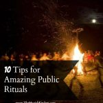10 Tips for Amazing Public Rituals