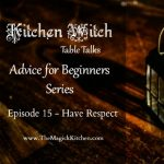 Episode 15 of our Kitchen Witch Table Talks: Respect