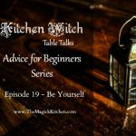 Episode 19 of our Kitchen Witch Table Talks, Know Thyself