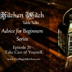 Kitchen Witch Table Talk, Episode 20